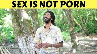 PORN NOT SEX & SEX NOT PORN