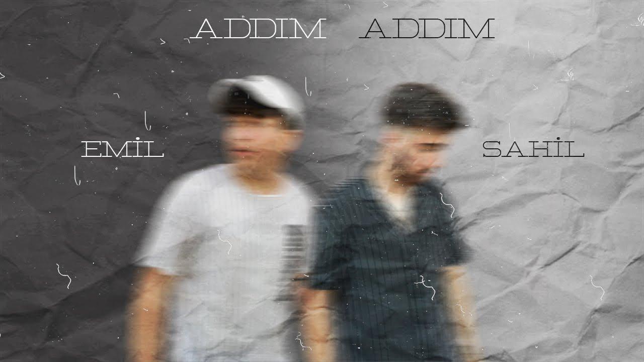 Saheel Ft. Emil - Addım Addım (Official Music)