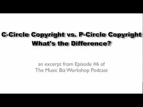 C-Circle Copyright vs. P-Circle Copyright - What's The Difference?