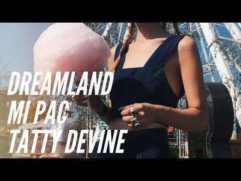 DREAMLAND WITH MI PAC + TATTY DEVINE