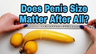 Does Penis Size Matter After All?|Health And Tips