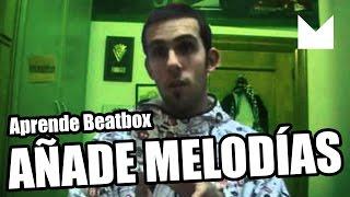 Tutoriales de Beatbox en Español #2: ¡Ponle melodía a tus ritmos!