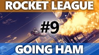 Rocket League: Going HAM   Episode 9