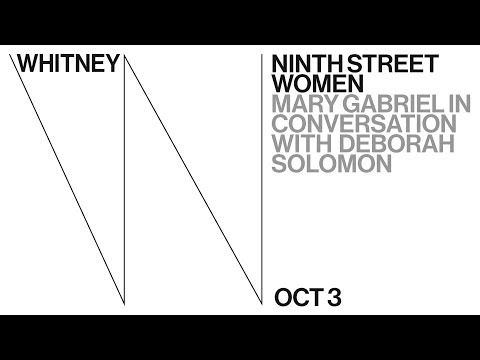 Ninth Street Women: Mary Gabriel in conversation with Deborah Solomon | Live from the Whitney