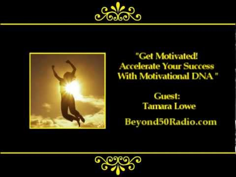 Get Motivated!   Accelerate Your Success with Motivational DNA