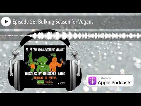 Muscles by Brussels Radio | Episode 26: Bulking Season for Vegans