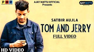 Tom And Jerry Download Musica Satbir Aujla Latest Punjabi Song 2019 Parjian Media Records