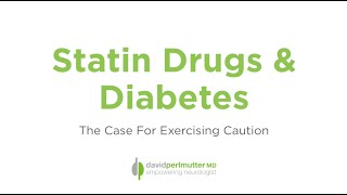Statin Drugs and Diabetes - The Case For Exercising Caution