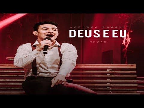 Baixar Musica Gospel Leandro Borges Deus E Eu | Baixar Musica