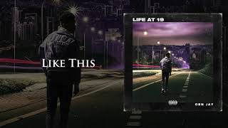 OBN Jay - Like This |  Audio (Life At 19)