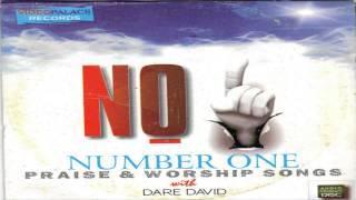 Bro. Dare David - Number 1
