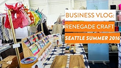 Craft Fair VLOG - Seattle Renegade July 2016