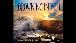 DROWNING IN YOU - You Might As Well Be Burning