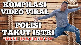 POLISI KOK TAKUT ISTRI ⁉️ VIDEO VIRAL DI REEL INSTAGRAM & TIK TOK
