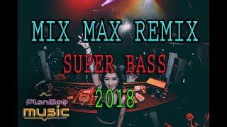MIX MAX REMIX 2018   NEW MIXTAPE FUNKOT SUPER BASS