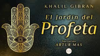 Khalil Gibran - El Jardín del Profeta (Audiolibro Completo en Español) [Voz Real Humana]