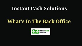 Instant Cash Solutions what's in the back office -  get paid instantly   instant cash solution