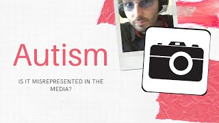 Is autism misrepresented in the media?