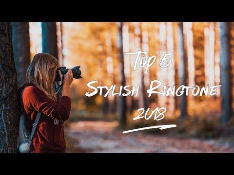 Top 5 Stylish Ringtones 2018 |Download Now| S4