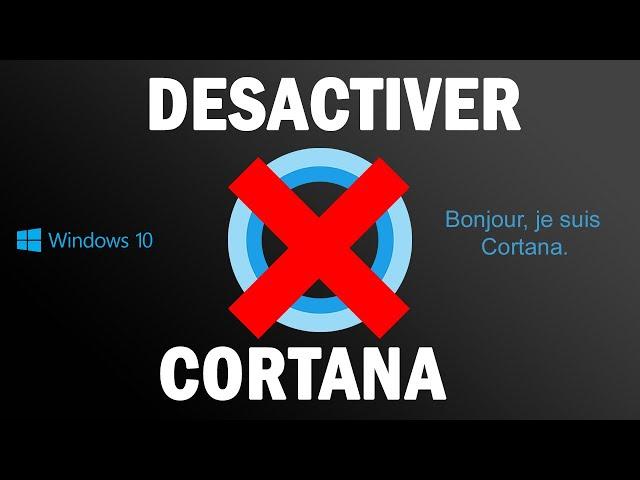 [TUTO] Comment désactiver Cortana sur Windows 10