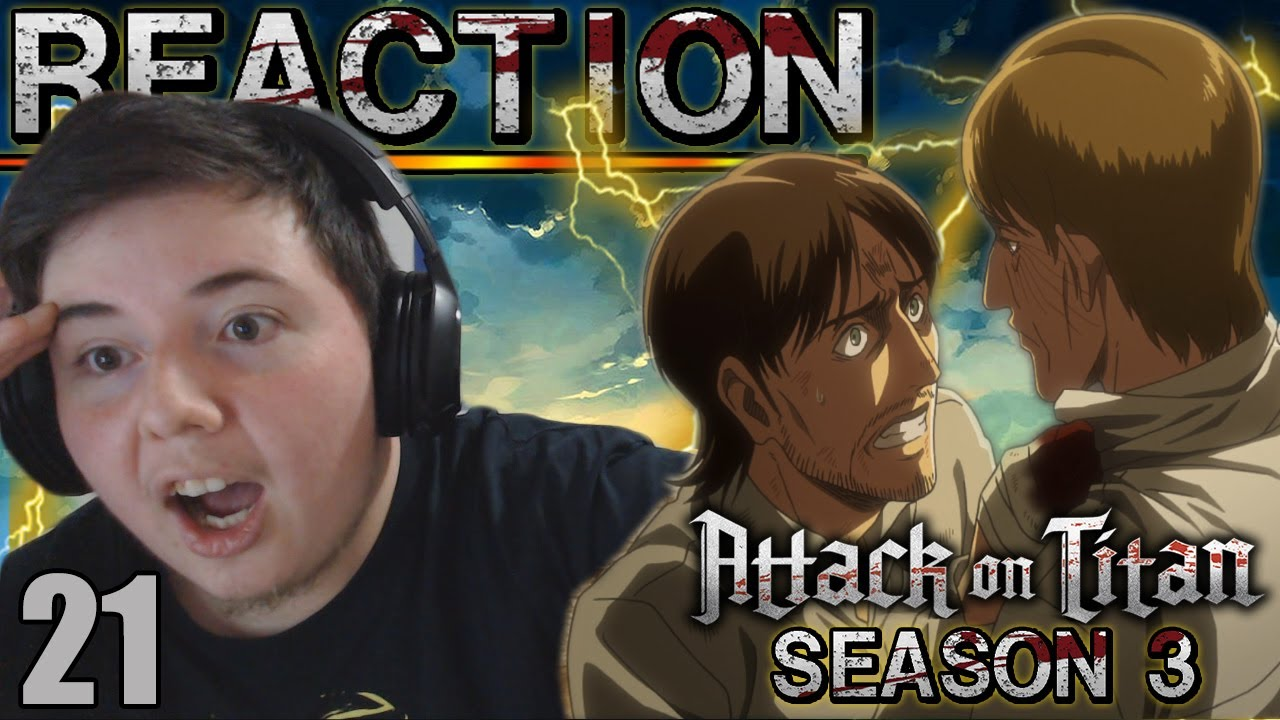 Attack on Titan Season 3 - Episode 21 [SUB] REACTION FULL LENGTH