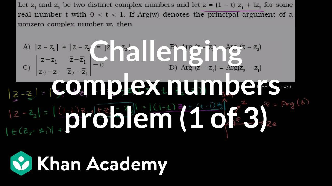 Challenging complex numbers problem (1 of 3) (video) | Khan
