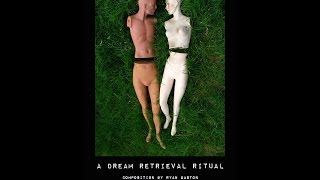 A Dream Retrieval Ritual (Official Trailer 2014)