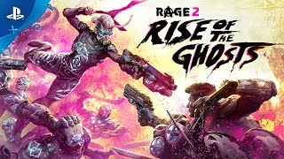 Rage 2 - Rise of the Ghosts Launch Trailer | PS4