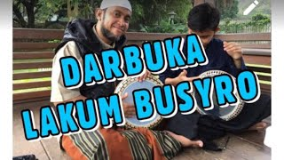 Download lagu LAKUM BUSRO DARBUKA MP3