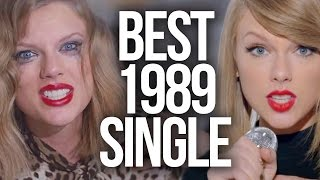 4 BEST TAYLOR SWIFT SINGLES OFF 1989 (Debatable)