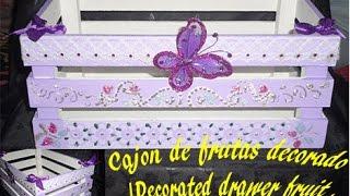 Cajón de frutas decorado y reciclado / Decorated drawer fru...