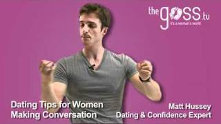 Dating Advice - Making Conversation - Matt Hussey - Get the Guy