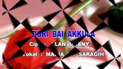 Duri Bai Akkula - Maria Saragih [ Video Original ]