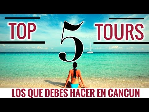 ✔️ LOS 5 TOURS QUE DEBES HACER EN CANCUN | QUE HACER EN CANCUN | GUIDE TOP 5 TOURS MAKE IN CANCUN