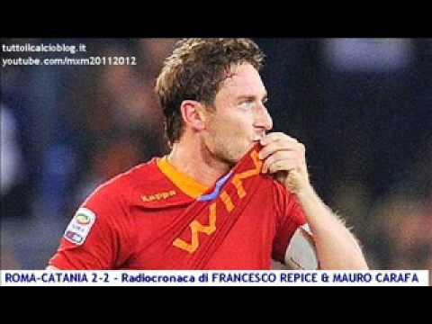 ROMA-CATANIA 2-2 – Radiocronaca di Francesco Repice & Mauro Carafa (5/5/2012) da Radiouno RAI