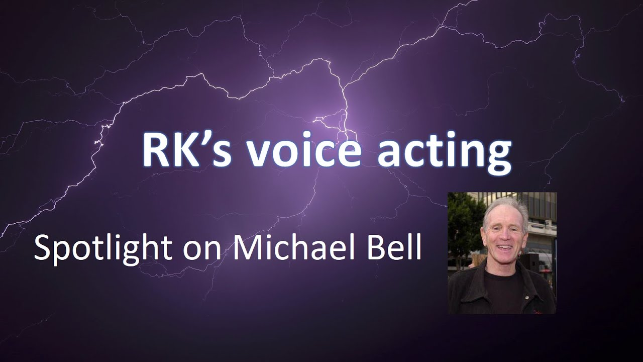 Voice Actor Spotlight - Michael Bell by Razyel Kayne Reviews