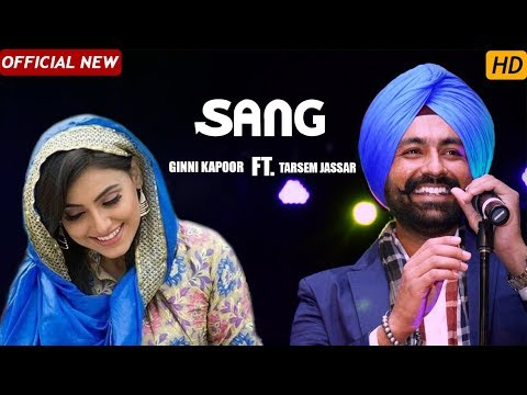 SANG (New Official) Tarsem Jassar ft. Ginni Kapoor | Kulbir Jhinjer | Latest Punjabi Videos 2017