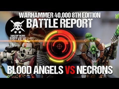 Warhammer 40k 8th Edition Battle Report: Blood Angels vs Necrons 2000pts