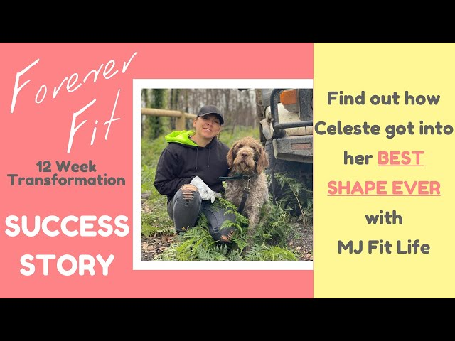 How Celeste Got Inter her Best Shape and Changed Her Life FOREVER with Forever Fit