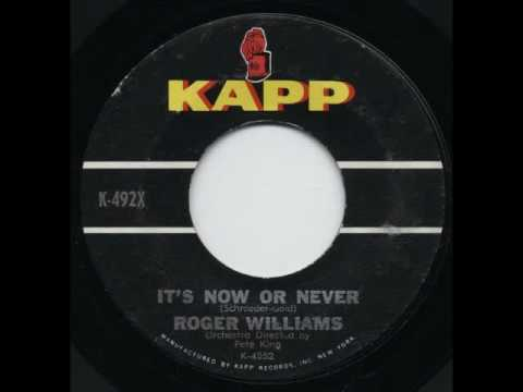 Roger Williams - It's Now Or Never