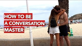 How to be a good conversationalist with a girl?