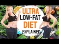 The Ultra LOW Fat Diet - Ultra LOW Fat Diet Explained