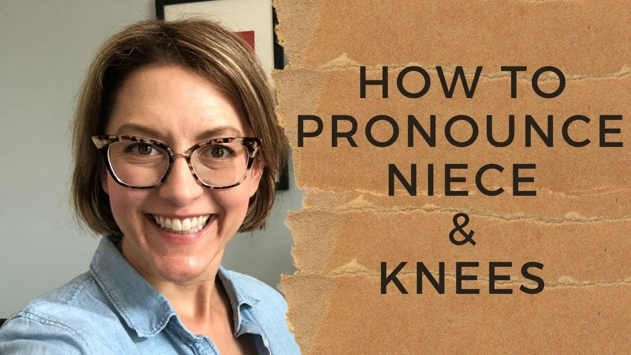 How to Pronounce NIECE & KNEES - American English Pronunciation Lesson