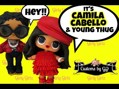 Camila Cabello Havana ft Young Thug Customs ~ LOL Surprise Dolls  Girly Girlz
