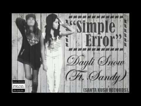 """Simple Error"" Dayli Snow (Ft. Sandy) (Dusler Prod)."