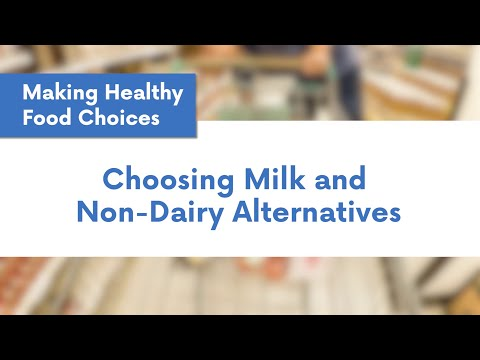 Making Healthy Food Choices: Choosing Milk and Non-Dairy Alternatives