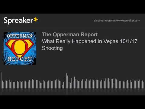 What Really Happened In Vegas 10/1/17 Shooting