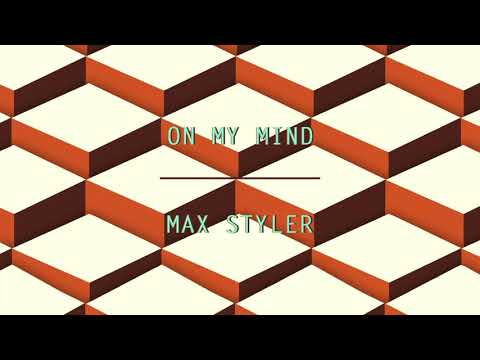 Max Styler - On My Mind | Dim Mak Records