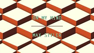 Max Styler - On My Mind Dim Mak Records