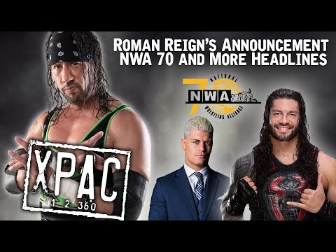 Roman Reign's Announcement, NWA 70 & More Headlines on X-Pac 12360 Ep. 110